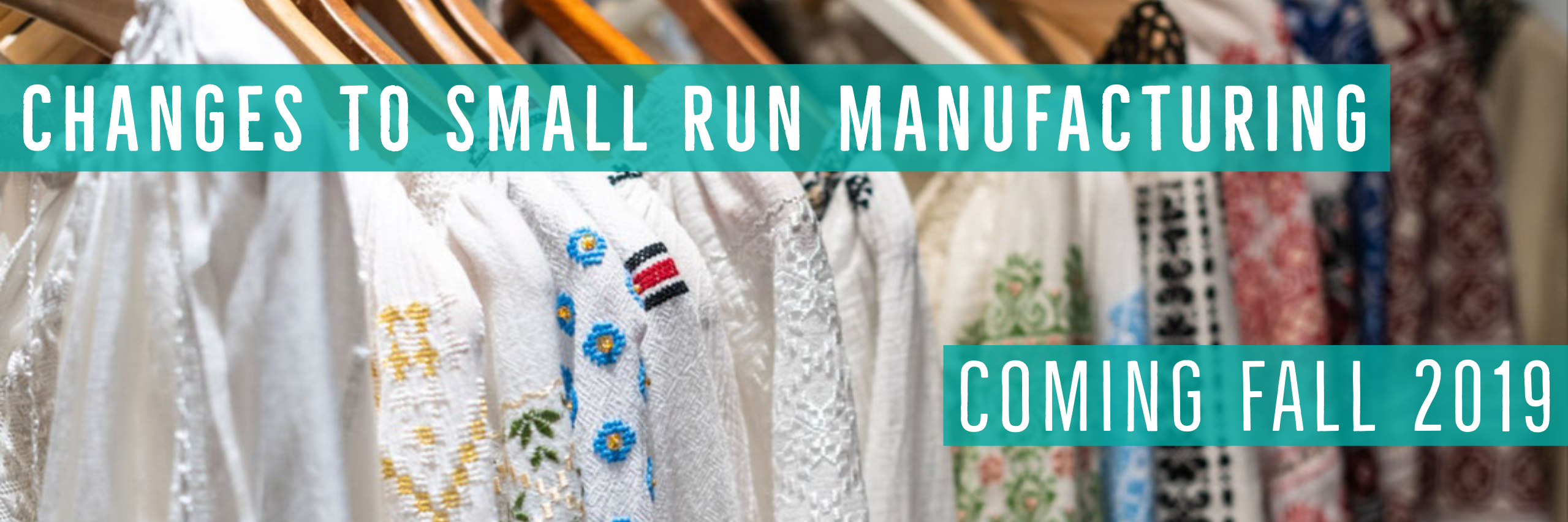 Changes to Small Run Manufacturing services - Fall 2019 - Stacey Sansom Designs
